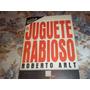 El Juguete Rabioso - Roberto Arlt - Nro. 1