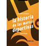 La Historia De Las Marcas Deportivas - Eugenio Palopoli