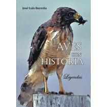 Libro De Leyendas Aves Con Historia, Envío Gratis.
