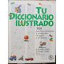 Tu Diccionario Ilustrado./ 500 Palabras Ilustradas Y Traduci