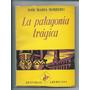 La Patagonia Tragica - Jose Maria Borrero