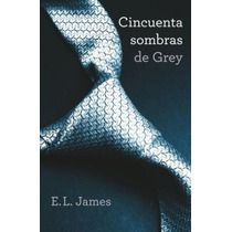 Cincuenta Sombras De Grey - E.l.james - Grijalbo