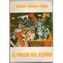 Nestor Taborda Teran - El Precio Del Estaño (1º Edición)