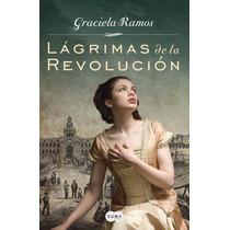 Graciela Ramos - Lágrimas De La Revolución Libro Digital