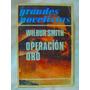 Operacion Oro Por Wilbur Smith Grandes Novelistas Ed. Emece