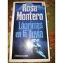 Libro,lagrimas En La Lluvia,rosa Montero,envio Gratis