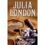 Serie Regent Street. Julia London. Novela Romantica