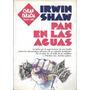 Pan En Las Aguas - Irwin Shaw - Plaza & Janes