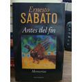 Antes Del Fin Memorias. Ernesto Sabato.