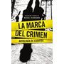 La Marca Del Crimen - Antologia De Cuentos