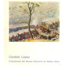 Cándido López. Colecciones Del Museo Nacional De Bellas Arte
