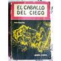 El Caballo Del Ciego - Pablo Rojas Paz