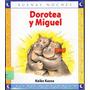 Dorotea Y Miguel Autor: Keiko Kasza Editorial: Norma