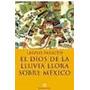 El Dios De La Lluvia Llora Sobre Mexico - Laszlo Passuth