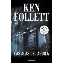 Las Alas Del Aguila - Ken Follet