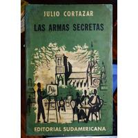Julio Cortázar. Las Armas Secretas. Primera Edición 1959