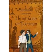 Un Misterio En Tucuman - Liliana Cinetto - Alfaguara