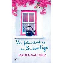 Libro Digitalla Felicidad Es Un Té Contigo De Mamen Sánchez