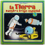 La Tierra Nuestro Traje Espacial/ A Pepe/ El Narrador. Nuevo