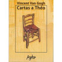 Vincent Van Gogh - Cartas A Théo - Ed Agebe Nuevo
