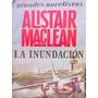 Alistair Maclean. La Inundacion