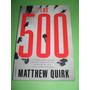 Los 500 - Matthew Quirk