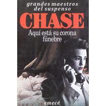 Chase, Aquí Está Su Corona Fúnebre, Ed. Emecé