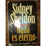 Sidney Sheldon - Nada Es Eterno.