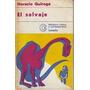 El Salvaje - Horacio Quiroga (ed. Losada)