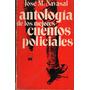 Antologia De Los Mejores Cuentos Policiales. Jose M. Navasal