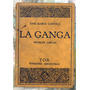 José María Cantilo: La Ganga: Novelas Cortas.