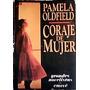Coraje De Mujer.- Pamela Oldfield
