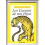 Horacio Quiroga / Los Cuentos De Mis Hijos