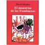 El Monstruo De Las Frambuesas - Mario Mendez - Edit. Amauta