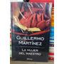 La Mujer Del Maestro - Guillermo Matínez