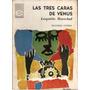 Las Tres Caras De Venus - Leopoldo Marechal - Edic. Citerea