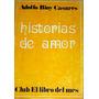 Adolfo Bioy Casares Historias De Amor
