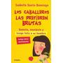 Los Caballeros Las Prefieren Brutas (isabella Santo Domingo)
