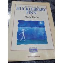 Las Aventuras De Huckleberry Finn - Mark Twain - Colihue