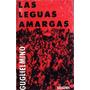 Las Leguas Amargas - Osvaldo Guglielmino (1a. Ed., Firmado)