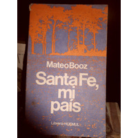 Santa Fe Mi Paìs De Mateo Booz Con Ex-libris Del Autor
