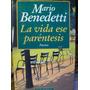 Poesia La Vida Ese Parentesis Mario Benedetti Ed Seix Barral