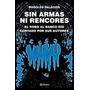 Sin Armas Ni Rencores Rodolfo Palacios Libros Digitales