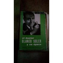 El Doctor Blanco Soler Y Su Epoca, Alvarez Sierra