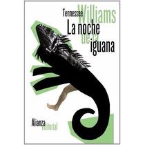 Tennessee Williams La Noche De La Iguana Alianza Editorial