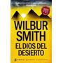 El Dios Del Desierto - Wilbur Smith - Emece-envio Gratis