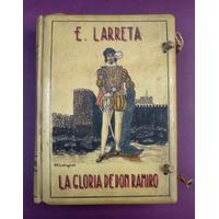 La Gloria De Don Ramiro - Larreta / Ilustro Sirio / Latapiat
