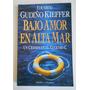 Libro Bajo Amor En Alta Mar. Eduardo Gudiño Kieffer. Planeta