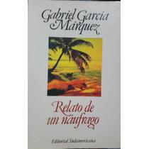 Libro Relato De Un Nàufrago Gabriel García Márquez