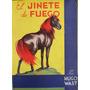 El Jinete De Fuego - Hugo Wast (firmado - 1°ed.)